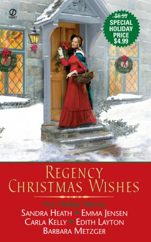 Regency Christmas Wishes: The Lucky Coin / Following Yonder Star / the Merry Magpie / Best Wishes / Let Nothing You Dismay (9780451223494) by Edith Layton; Emma Jensen; Sandra Heath; Barbara Metzger; Carla Kelly
