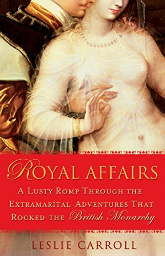 9780451223982: Royal Affairs: A Lusty Romp Through the Extramarital Adventures That Rocked the British Monarchy