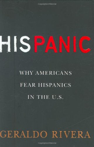 9780451224149: His Panic: Why Americans Fear Hispanics in the U.S