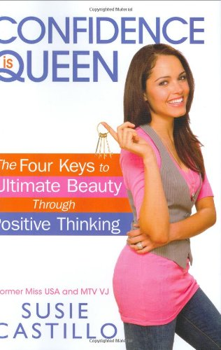 9780451224620: Confidence is Queen: The Four Keys to Ultimate Beauty Through Positive Thinking