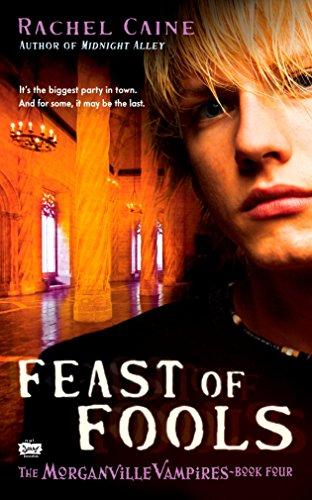 Feast of Fools (Morganville Vampires, Book 4): Rachel Caine