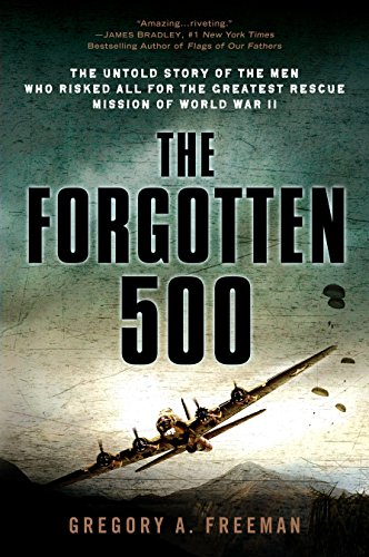 9780451224958: The Forgotten 500: The Untold Story of the Men Who Risked All for the Greatest Rescue Mission of World War II