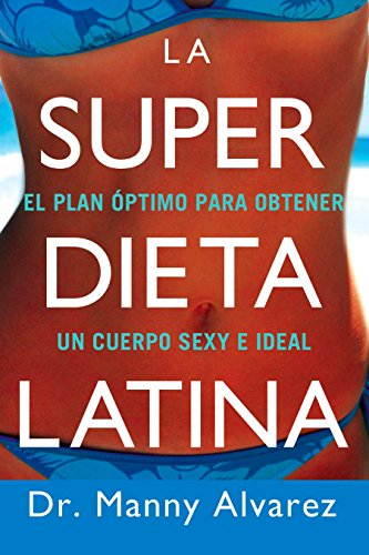 9780451225207: La Super Dieta Latina: El Plan Optimo Para Obtener un Cuerpo Sexy E Ideal