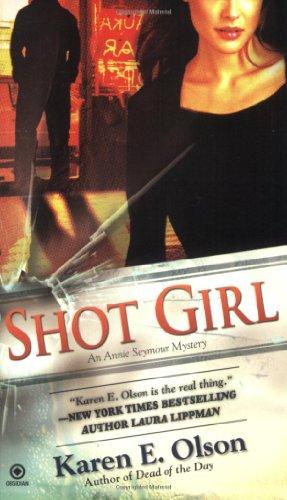 Shot Girl: **Signed**: Olsen, Karen E.