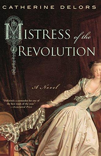 Mistress of the Revolution: A Novel: Catherine Delors