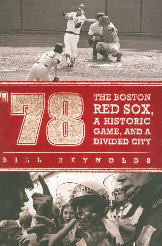 9780451226020: '78: The Boston Red Sox, A Historic Game, and a Divided City