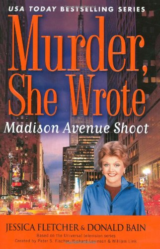9780451226037: Madison Avenue Shoot: A Murder, She Wrote Mystery