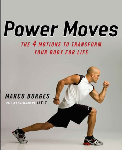9780451226075: Power Moves: The Four Motions to Transform Your Body for Life