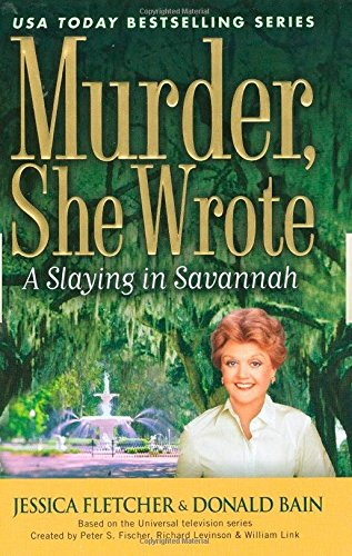 A Slaying in Savannah (Murder She Wrote) (0451226216) by Fletcher, Jessica; Bain, Donald