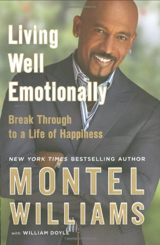 Living Well Emotionally: Break Through to a Life of Happiness: Williams, Montel with William Doyle