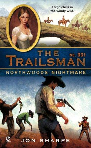 Northwoods Nightmare (The Trailsman #331): Jon Sharpe