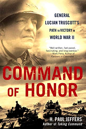 9780451226846: Command of Honor: General Lucian Truscott's Path to Victory in World War II
