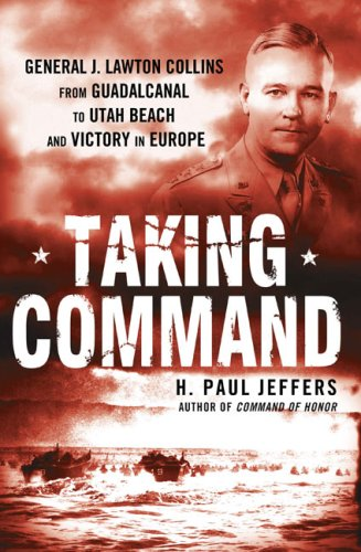 9780451226877: Taking Command: General J. Lawton Collins From Guadalcanal to Utah Beach and Victory in Europe