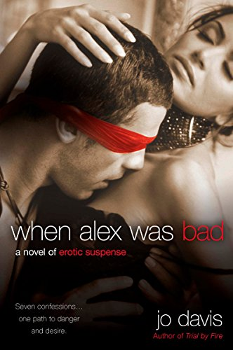 9780451227027: When Alex Was Bad: A Novel of Erotic Suspense