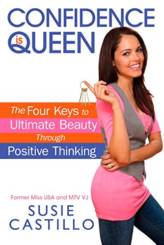 9780451227065: Confidence is Queen: The Four Keys to Ultimate Beauty Through Positive Thinking