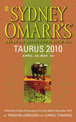 Sydney Omarr's Day-By-Day Astrological Guide for the Year 2010: Taurus: Trish MacGregor