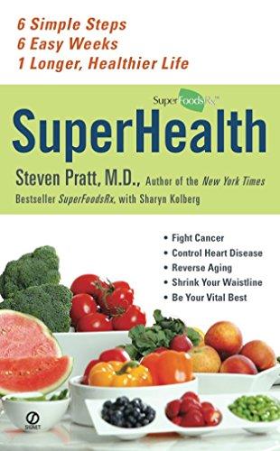 9780451227621: Superhealth: 6 Simple Steps, 6 Easy Weeks, 1 Longer, Healthier Life