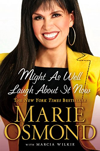 Might as Well Laugh About it Now (0451227735) by Marie Osmond; Marcia Wilkie