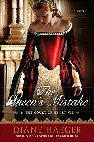 9780451228000: The Queen's Mistake: In the Court of Henry VIII