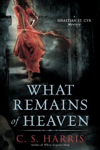 9780451228024: What Remains of Heaven: A Sebastian St. Cyr Mystery, Book 5