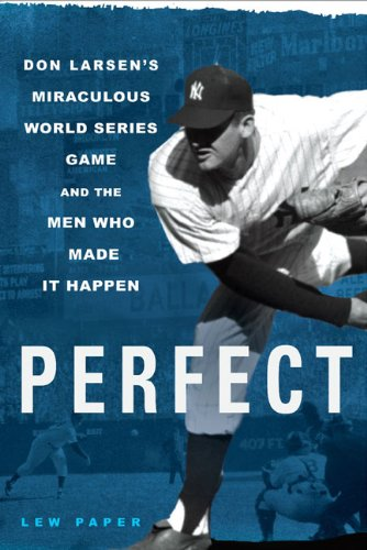 Perfect: Don Larsen's Miraculous World Series Game: Paper, Lew