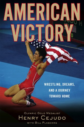 American Victory: Wrestling, Dreams, and a Journey Toward Home: Cejudo, Henry with Bill Plaschke