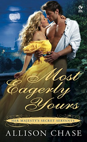 9780451228949: Most Eagerly Yours (Her Majesty's Secret Servants, Book 1)