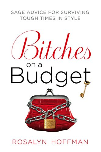 9780451229175: Bitches on a Budget: Sage Advice for Surviving Tough Times in Style