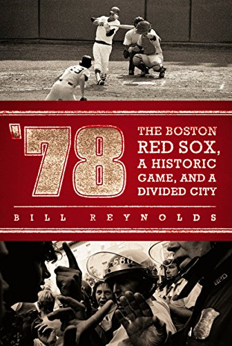 9780451229229: '78: The Boston Red Sox, A Historic Game, and a Divided City