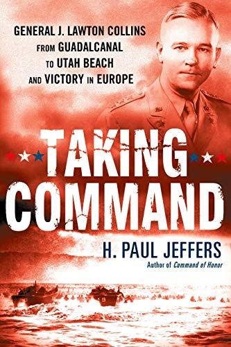 9780451229830: Taking Command: General J. Lawton Collins From Guadalcanal to Utah Beach and Victory in Europe