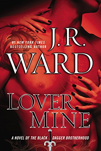 9780451229854: Lover Mine: A Novel of the Black Dagger Brotherhood