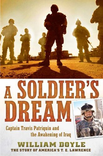 9780451230003: A Soldier's Dream: Captain Travis Patriquin and the Awakening of Iraq