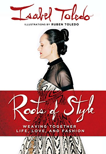 9780451230171: Roots of Style: Weaving Together Life, Love, and Fashion