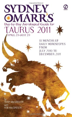 9780451230324: Sydney Omarr's Day-By-Day Astrological Guide for the Year 2011: Taurus (Sydney Omarr Day-by-day Astrological Guides)