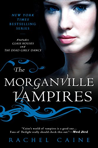 The Morganville Vampires, Volume 1: Rachel Caine