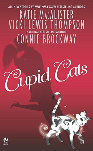 Cupid Cats (Signet Eclipse): Macalister, Katie; Thompson, Vicki Lewis; Brockway, Connie