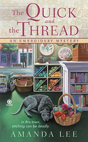 9780451230966: The Quick and the Thread: An Embroidery Mystery