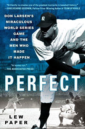 9780451231239: Perfect: Don Larsen's Miraculous World Series Game and the Men Who Made it Happen