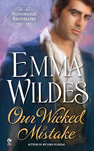 9780451231505: Our Wicked Mistake: Notorious Bachelors