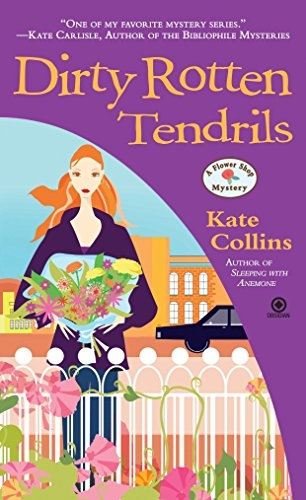 9780451231529: Dirty Rotten Tendrils: A Flower Shop Mystery
