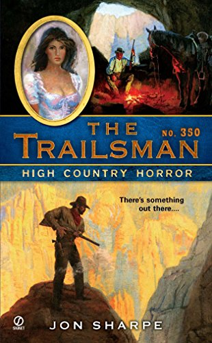 9780451231772: High Country Horror (The Trailsman, No. 350)