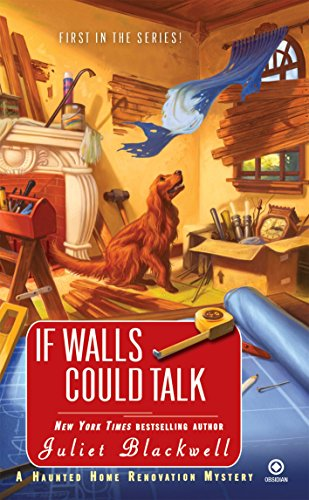 9780451231819: If Walls Could Talk (Haunted Home Renovation Mysteries)
