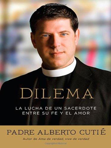 9780451232021: Dilema (Spanish Edition): La lucha de un sacerdote entre su fe y el amor