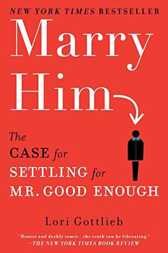9780451232168: Marry Him: The Case for Settling for Mr. Good Enough