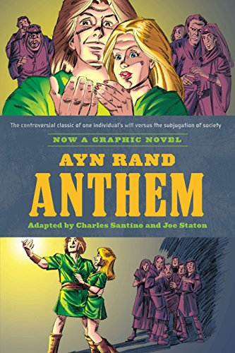 Ayn Rand's Anthem: The Graphic Novel.: Rand, Ayn; Santino,
