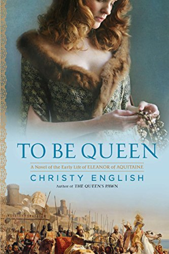 9780451232304: To Be Queen: A Novel of the Early Life of Eleanor of Aquitaine