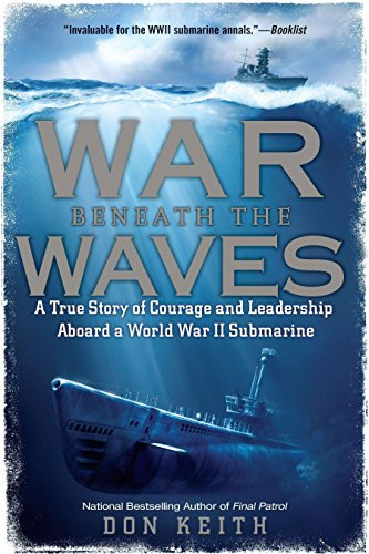 9780451232328: War Beneath the Waves: A True Story of Courage and Leadership Aboard a World War II Submarine