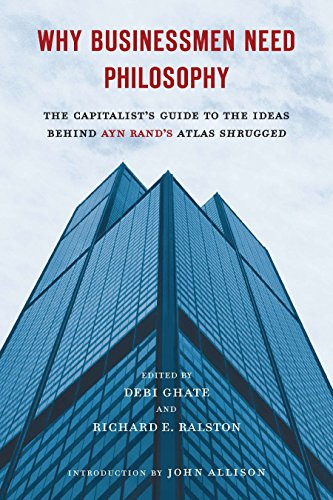 9780451232694: Why Businessmen Need Philosophy: The Capitalist's Guide to the Ideas Behind Ayn Rand's Atlas Shrugged