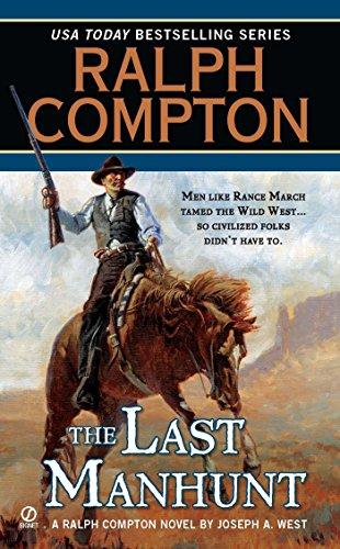 Ralph Compton the Last Manhunt (A Ralph Compton Western) (9780451232724) by Compton, Ralph; West, Joseph A.