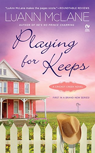 Playing for Keeps: A Cricket Creek Novel (9780451232762) by McLane, LuAnn